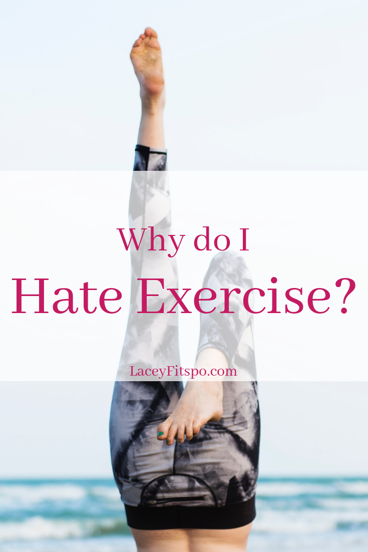why do I hate exercise