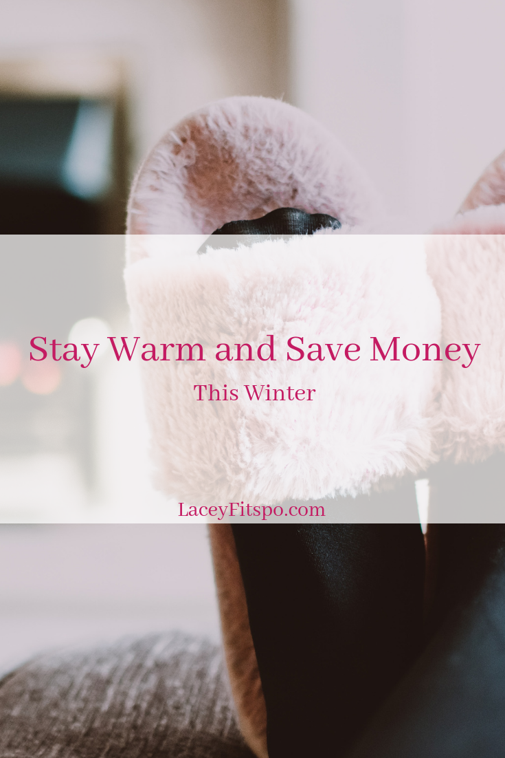 stay warm and save money on energy